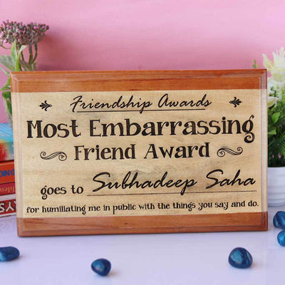 Most Embarrassing Friend Award Plaque. This Wooden Plaque Is A Funny Gift For A Friend. A Unique Personalized Gift for Friendship Day.