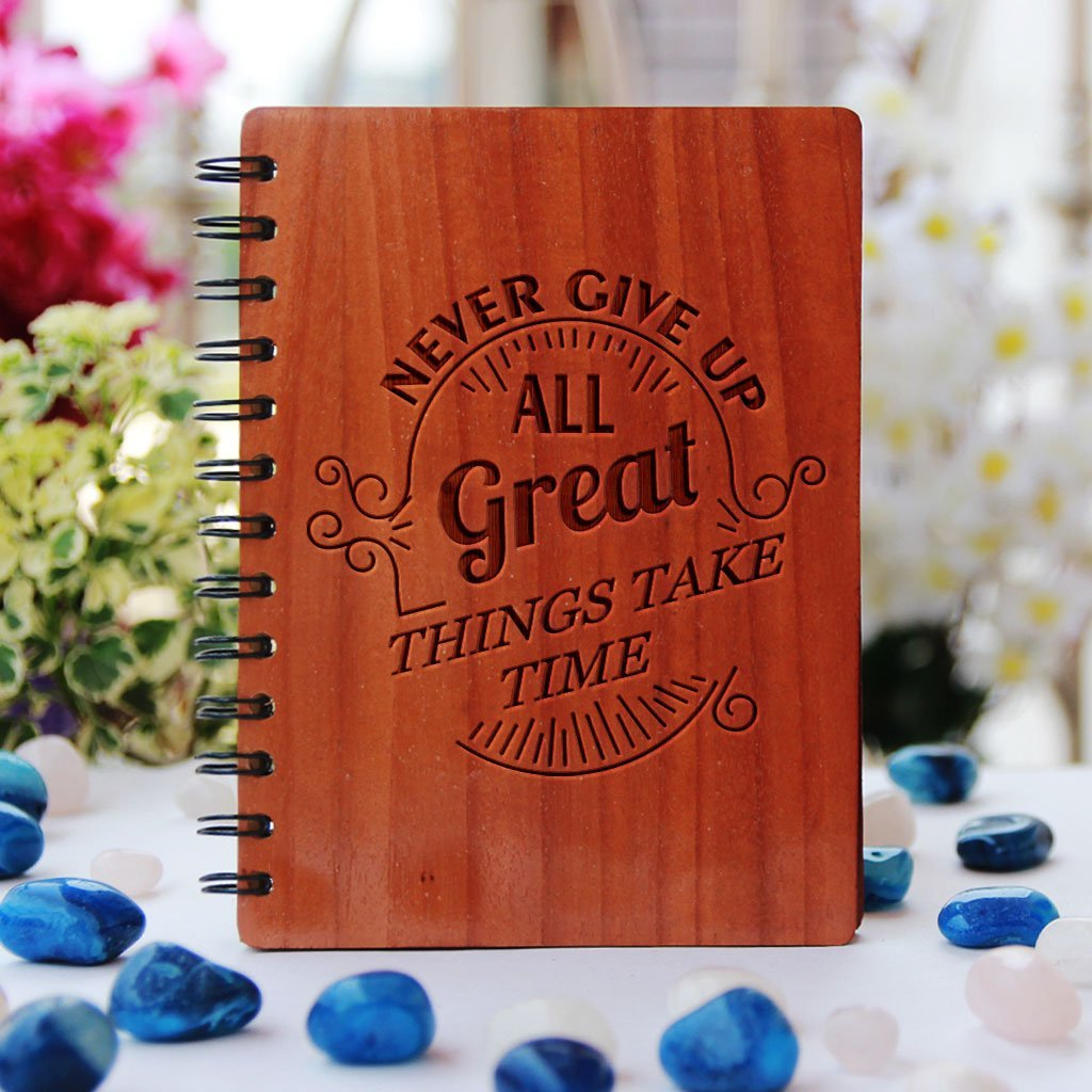Inspirational Notebook - Motivational Journal - Wooden Notebook - Wood Journal - Personalized Notebook - Never Give Up. All Great Things Take Time - Bamboo Wood Notebook