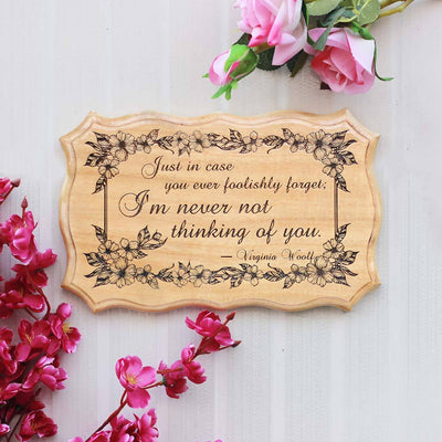 Just In Case You Ever Foolishly Forget, I Am Never Not Thinking Of You - Wooden Signs With Quotes - Woodgeek Store
