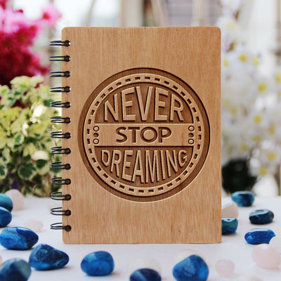 Notebook - Never Stop Dreaming - Bamboo Notebook