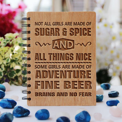 Notebook - Not All Girls Are Made Of Sugar And Spice & All Things Nice -  Wood Notebook