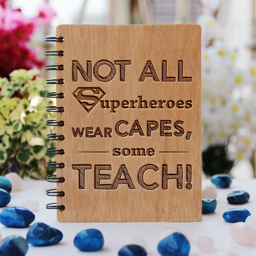 Wooden Notebook - Not all superheroes wear capes, some teach - Bamboo Wood Journal - Teacher Appreciation Gifts - Teacher's Day Gifts - Woodgeek Store