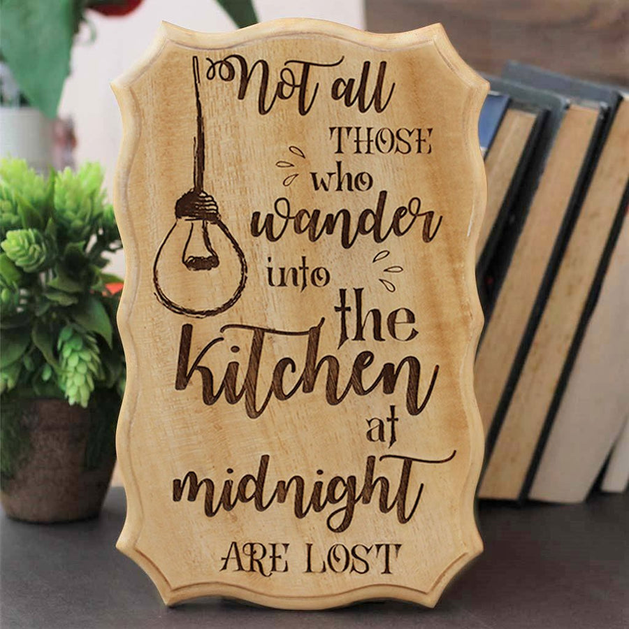 Not All Those Who Wander Into The Kitchen At Midnight Are Lost - Funny Signs - Wooden Wall Signs - Woodgeek Store