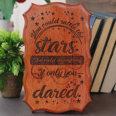 You Could Rattle The Stars, You Could Do Anything If Only You Dared - Inspirational wooden signs - wooden signs - wooden signs for home - wooden house signs - outdoor wooden signs - wooden door signs - woodgeek store