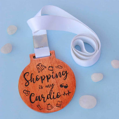 Shopping Is My Cardio Engraved Medal. This Custom Medal Is The Perfect Friendship Day Gift For A Shopaholic. Buy Such Fun And Unique Wooden Medals Online From The Woodgeek Store