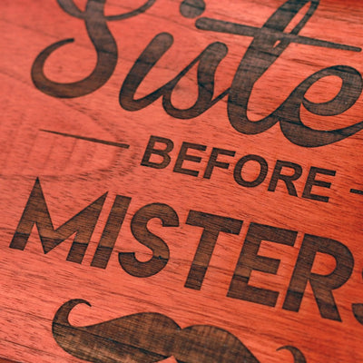 Sisters Before Misters Engraved Wood Sign