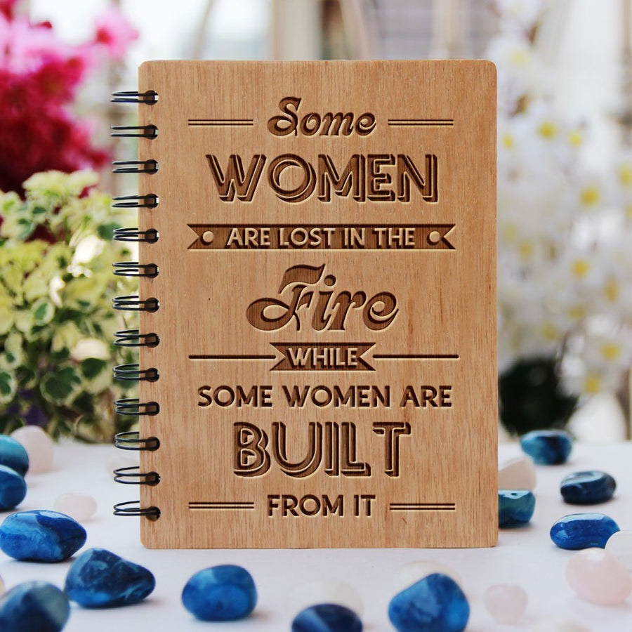 Notebooks for Women - Feminist Gifts - Some Women Are Lost In The Fire, Some Are Built From It - Personalized Notebook - Bamboo Wood Notebook