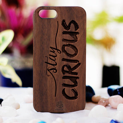 Stay Curious Wood Phone Case | walnut Wood Phone Case | Quote Phone Cases | iPhone Cases With Quotes | Engraved Phone case | Inspirational Phone Case | Wooden Phone Covers | Woodgeek Store
