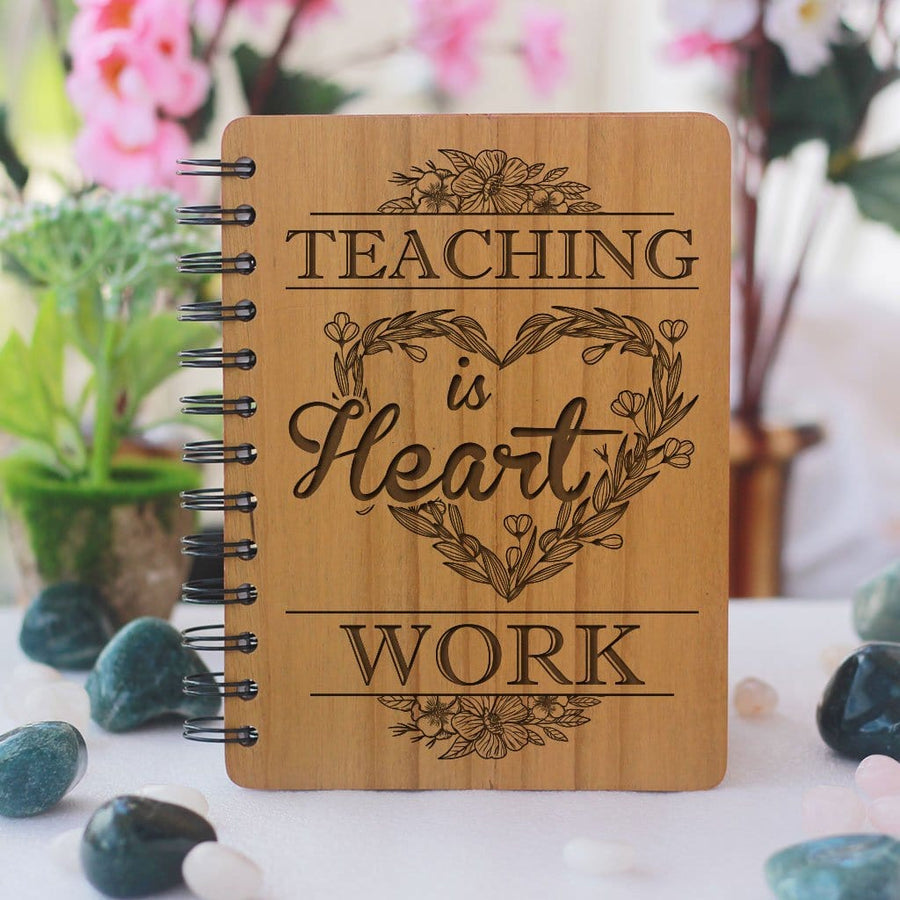 Wooden Notebook - Teaching Is Heart Work - Bamboo Wood Journal - Teacher Appreciation Gifts - Teacher's Day Gifts - Woodgeek Store