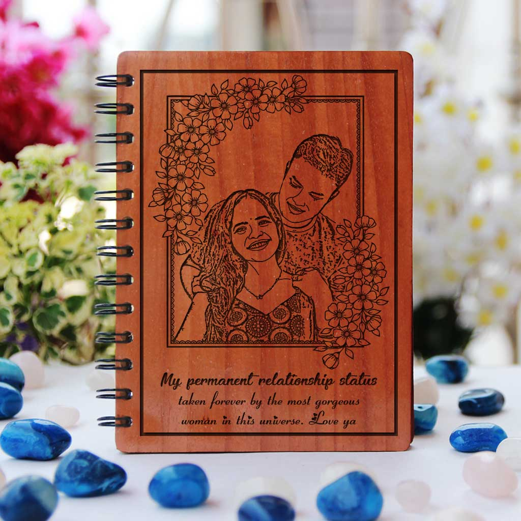 My permanent relationship status - taken forever by the most gorgeous woman in the universe Wooden Love Notebook. This photo notebook is one of the best gifts for fiancé or gifts for wife. This personalized notebook makes perfect engagement gifts or wedding gifts.
