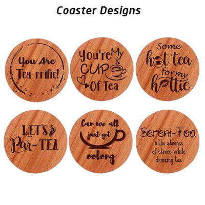 Tea Coaster Engraved With Tea Quotes. You are tea-rrific. You're my cup of tea. Some hot tea for my hottie. Let's par-tea. Can we all just get oolong?. Sereni-Tea n. the absence of stress while drinking tea.