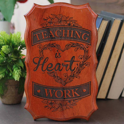 Teaching Is Heart Work - Wood Sign for Teachers - Teacher's Day Gifts - Teacher Appreciation Gifts - Woodgeek Store