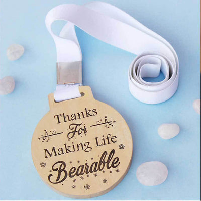 Thanks For Making Life Bearable Wooden Medal With Ribbon. This Engraved Medal Makes The Perfect Best Friend Gifts Or Gifts Of Love
