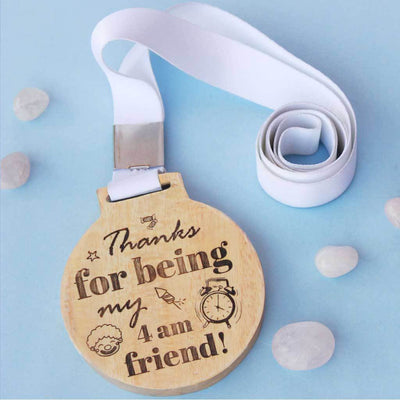Thanks For Being My 4 am Friend Wooden Medal With Ribbon - This Is The Best Gift For Your Best Friend