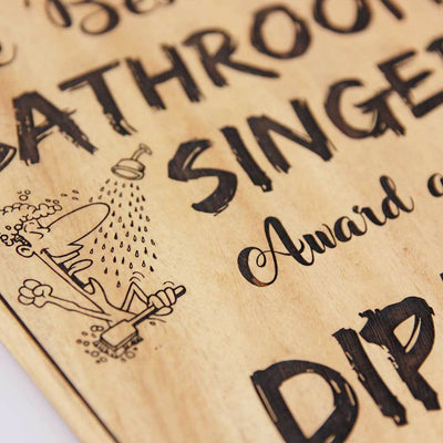 The Best Bathroom Singer Award And Trophies . This wooden trophy custom engraved with a name makes a funny gift for a Bathroom Singer . Get the best Personalized Awards And Trophies online from The Woodgeek Store