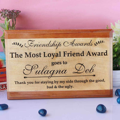 The Most Loyal Friend Award Wooden Plaque. This wooden trophy and award plaque makes a great present for Loyal Friends . This Custom  Trophy is one of the best gifts for friends.