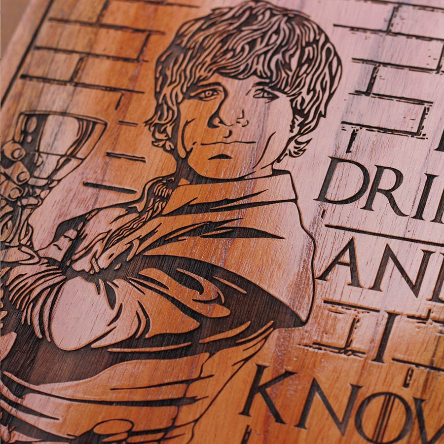 I drink and I know things - Tyrion Lannister and Peter Dinklage from Game of Thrones - Wooden Artwork Gift for Game of thrones fans by Woodgeek Store