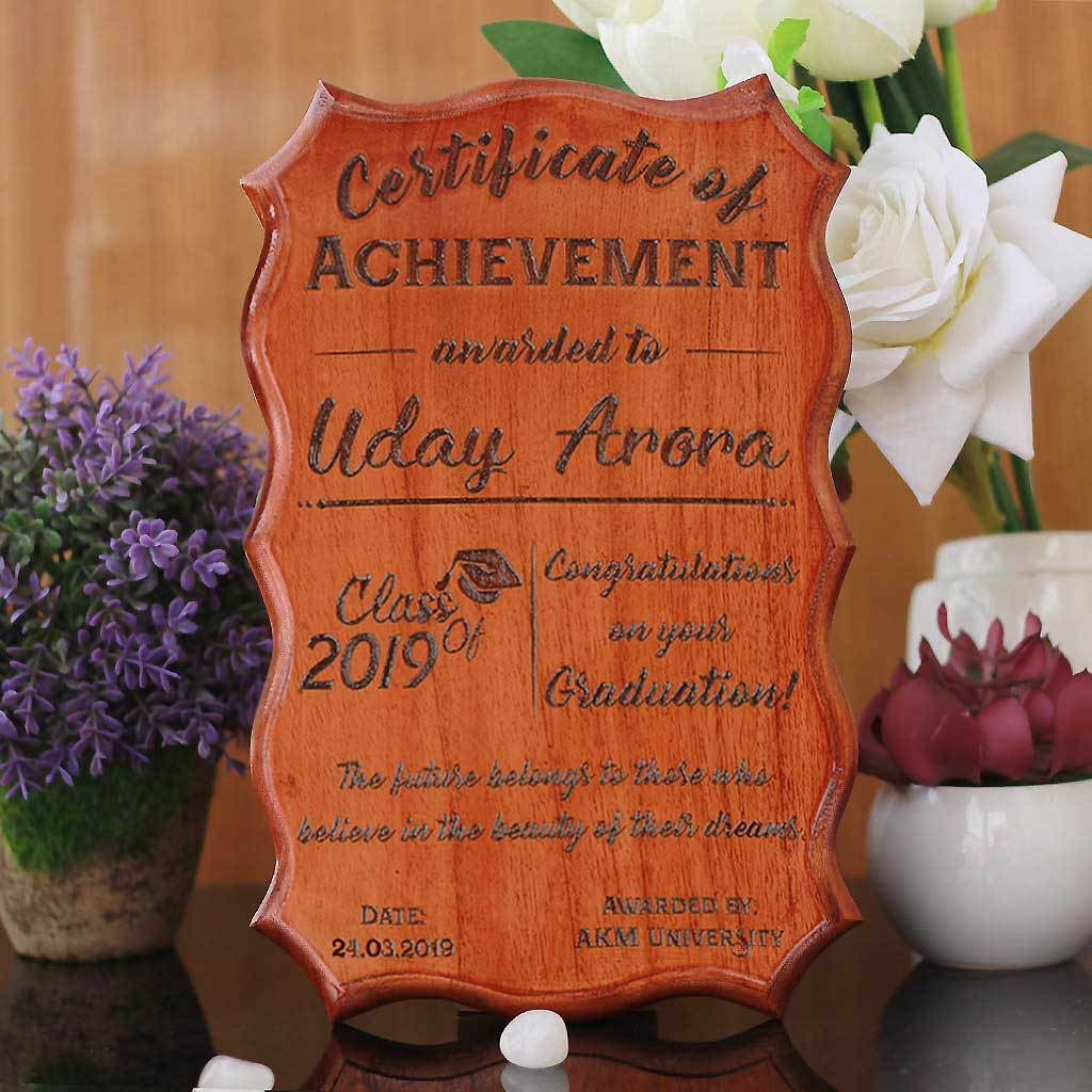 A Personalized Wooden Graduation Certificate. This certificate of achievement is one of the best graduation gifts.
