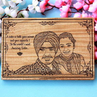 A sister is both your mirror and your opposite. To the world's most amazing sister.  Looking for Rakhi gifts for sister or birthday gifts for sister? This photo on wood is the best gift for her.