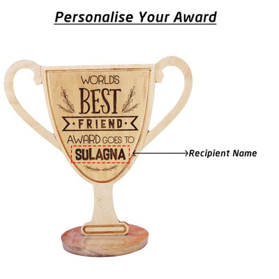 World's Best Friend Wooden Award Trophy. Personalized Trophies and Awards make great Birthday Gift Ideas for Best Friend. Looking for friendship day gifts for friends? This will make unique gifts for friends.