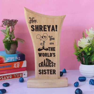 World's Craziest Sister Award Standee. A wooden trophy for your sister engraved with her name. These custom trophies are the best gift for sisters.
