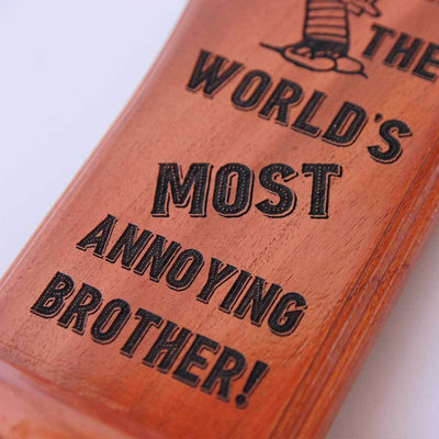 World's Most Annoying Brother Award & Trophy. A custom trophy that can be engraved with your brother's name. This funny award makes one of the best gifts for brother.