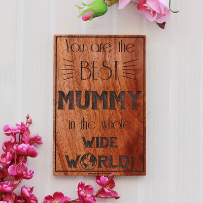 You are the best mummy in the whole wide world Wooden Sign - Wooden Wall Hanging for Moms - Best Mom Wall Posters - Best Mother's Day Gifts by Woodgeek Store