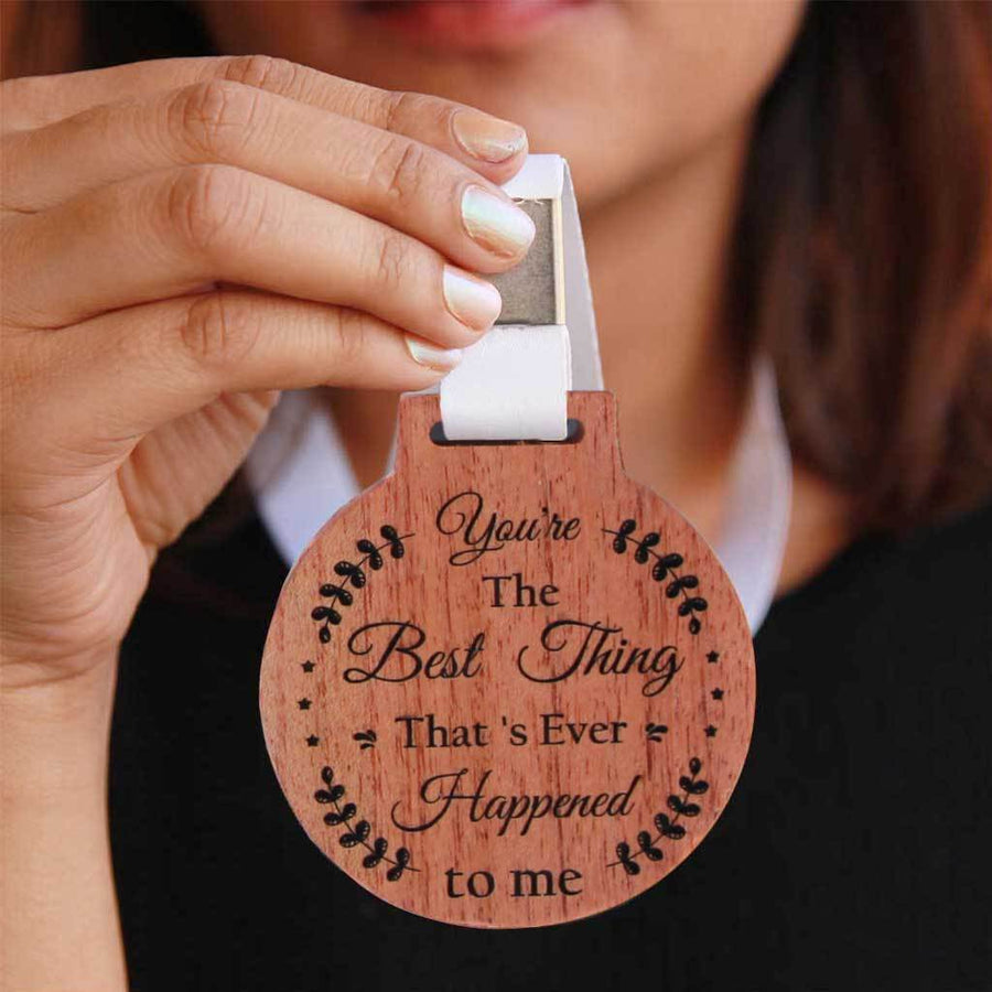 You're The Best Thing That's Ever Happened To Me Wooden Medal. These Medals And Trophies Make Special Gift For Special People. The best romantic gift for boyfriend or girlfriend. Order Medals Online From Woodgeek Store