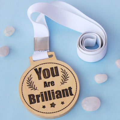 Wooden Medal Engraved With You Are Brilliant - An Inspirational Gift For Friends - This is a great office award and gift for co-workers - This medal comes with a ribbon