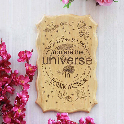 Stop acting so small. You are the universe in ecstatic motion - Rumi Quotes on Wood - Wooden Signs - Inspirational Wood Signs - Wood Signs with Sayings - Woodgeek Store