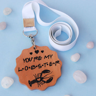 You're My Lobster Wooden Medal - Funny Medal Awards For Your Partner, Friends or Family - Medal With Ribbon - This is a unique gift for the person you love