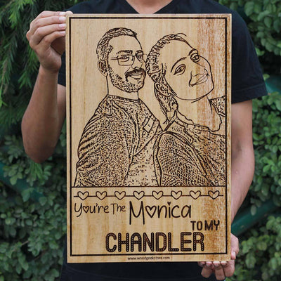 You're The Monica To My Chandler Wooden Frame- Personalized Wooden Poster for Friends Fans - Gifts for Friends Fans by Woodgeek Store