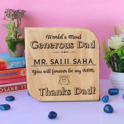 World's Most Generous Dad Award Plaque. This Wooden Trophy is a unique father's day gift. This wooden plaque will also make a great birthday gift for dad.