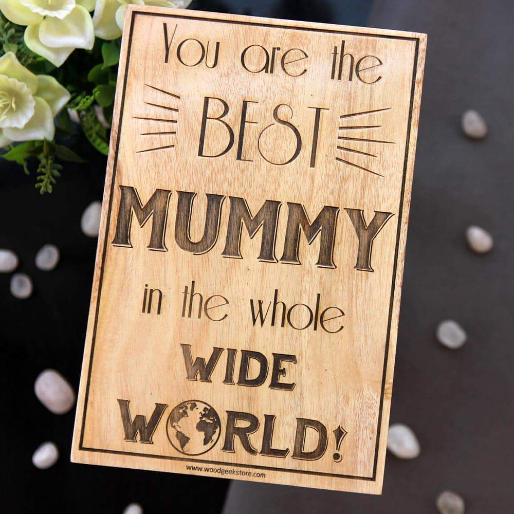 You Are The Best Mummy Engraved Wood Sign