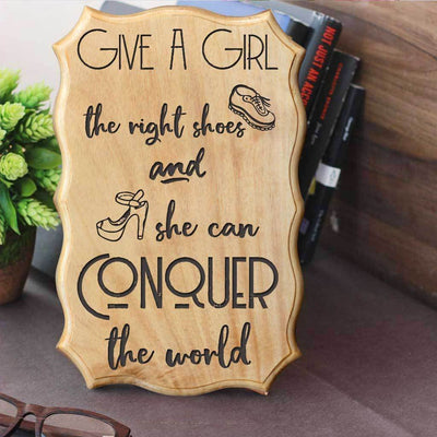 Give a girl the right shoes and she can conquer the world - Wooden Signs With Fashion Quotes for Shoe Lovers - Gifts for Shoe Addicts by Woodgeek Store