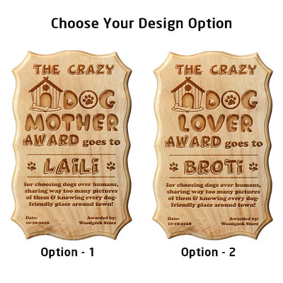 The Crazy Dog Mother / Lover Funny Recognition Award
