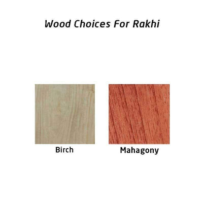Wood Choices For Rakhi: Mahogany Wood and Birch Wood