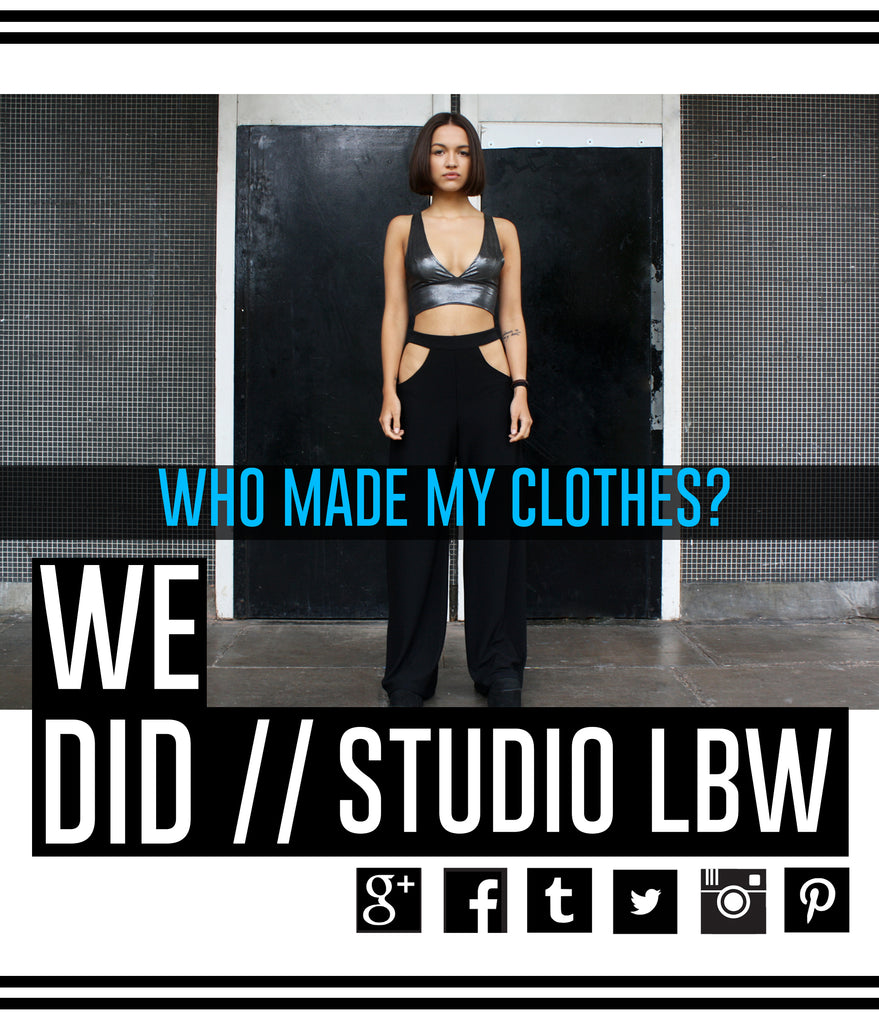 Who Made My Clothes? We Did // Studio LBW