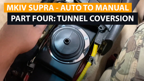 MKIV SUPRA Auto to Manual Swap (version 2) - Part 4 - Tunnel Modification
