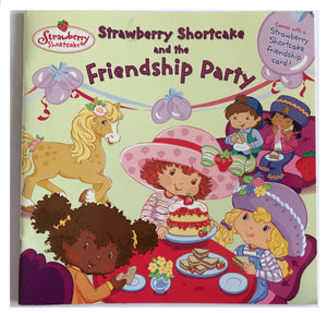 Strawberry Shortcake and the Friendship Party Paperback Book with Friendship Card