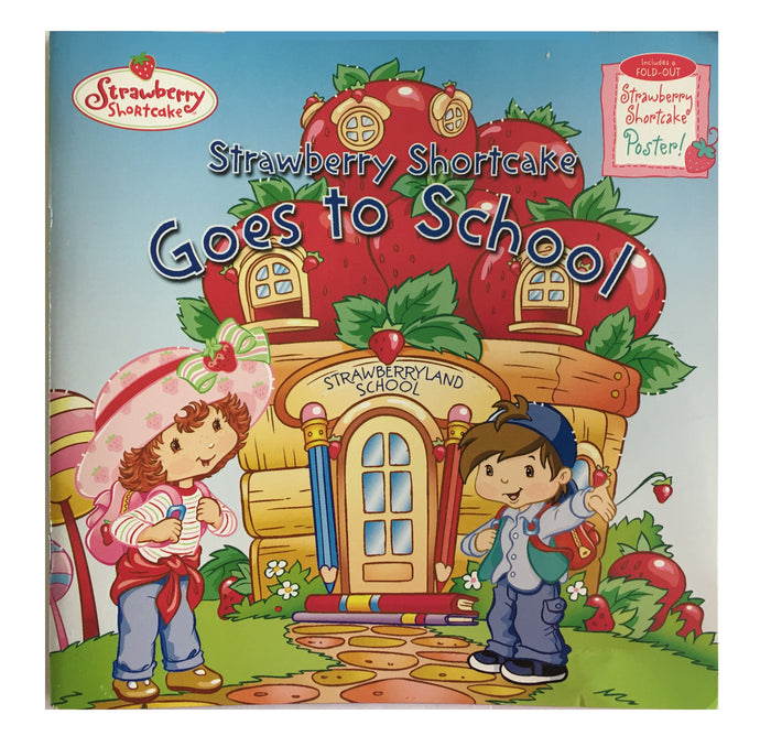 Strawberry Shortcake Goes to School Paperback Book with I Love School Poster
