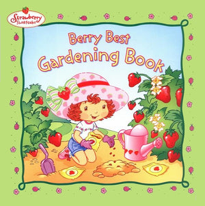 Strawberry Shortcake Berry Best Gardening Paperback Book