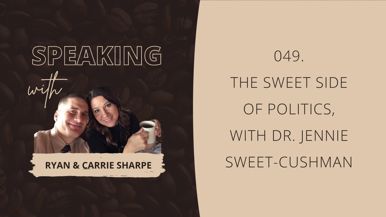 049. The Sweet Side Of Politics, with Dr. Jennie Sweet-Cushman [COMMUNICATION FOUNDATION SERIES] | Speaking with Ryan & Carrie Sharpe podcast