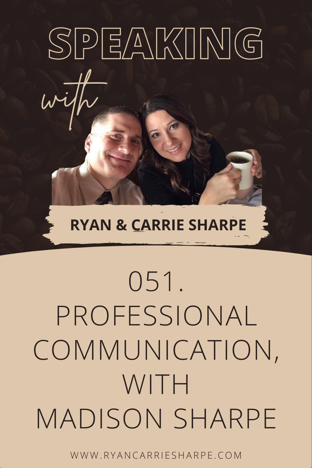 051. Professional Communication, with Madison Sharpe [COMMUNICATION FOUNDATION SERIES] | Speaking with Ryan & Carrie Sharpe podcast
