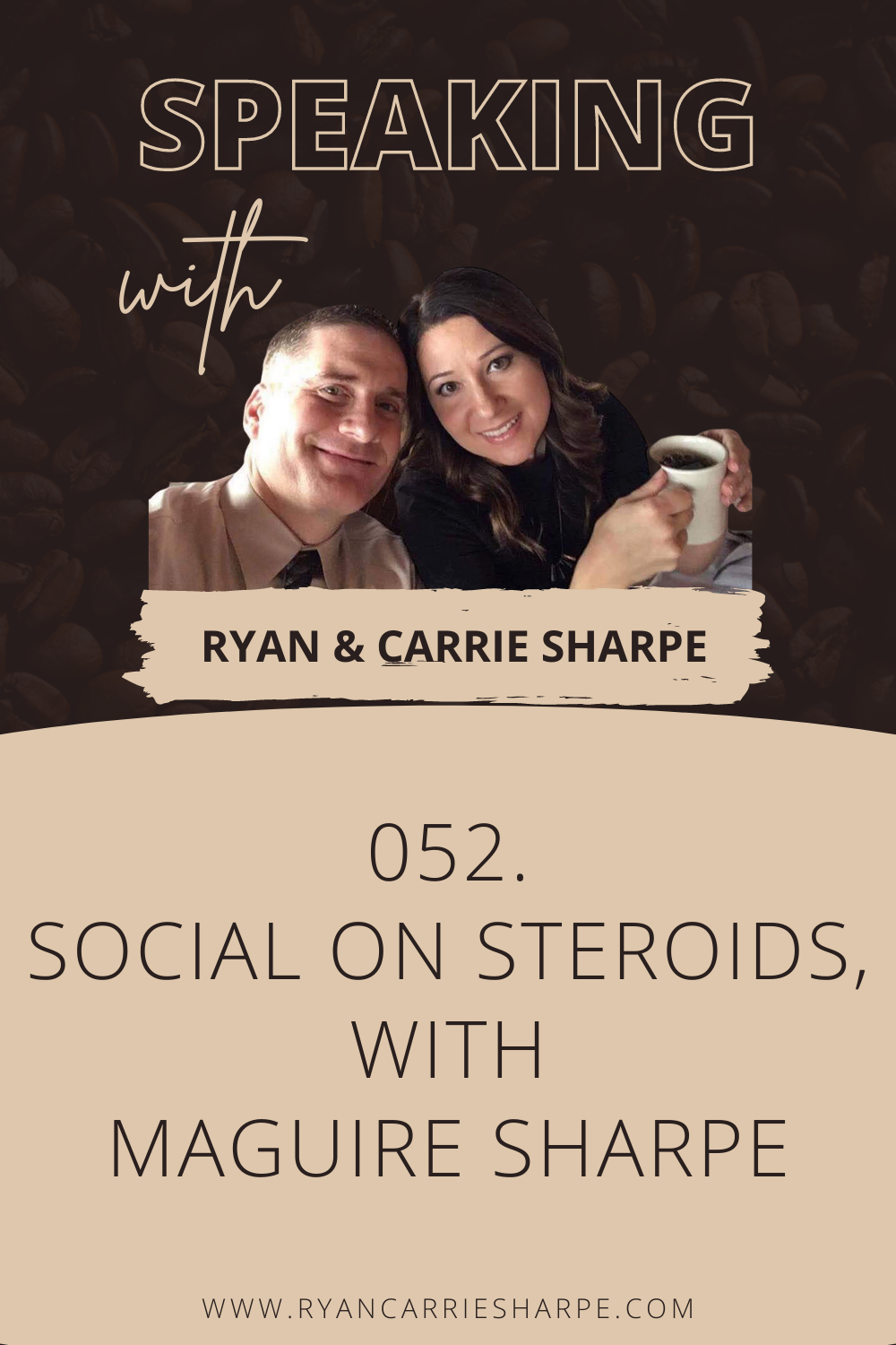 052. Social On Steroids, with Maguire Sharpe [COMMUNICATION FOUNDATION SERIES] | Speaking with Ryan & Carrie Sharpe podcast