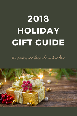 2018 Holiday Gift Guide for speakers and those who work at home
