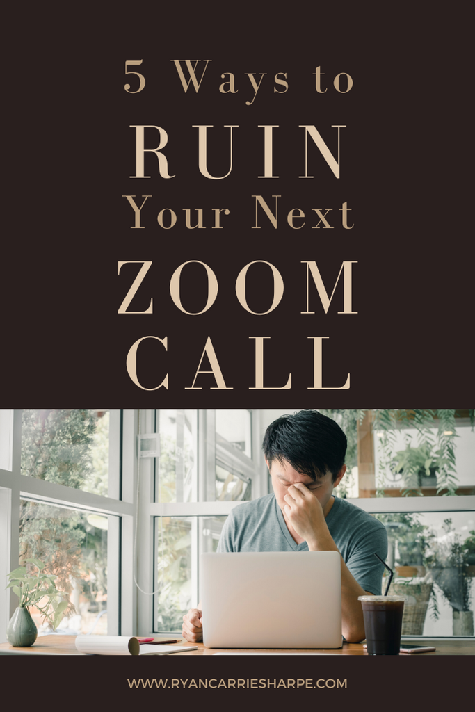 5 Ways to Ruin Your Next Zoom Call | He says, She says | Carrie Sharpe | Carrie Sharpe