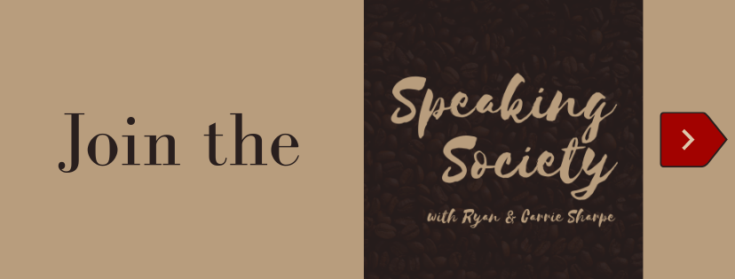 Join the Speaking Society with Ryan and Carrie Sharpe