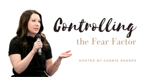 Controlling the Fear Factor | An online workshop hosted by Carrie Sharpe