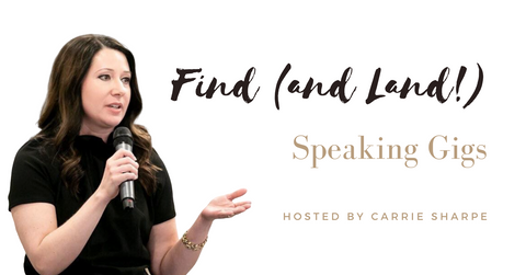 How to Find (and Land!) Speaking Gigs | hosted by Carrie Sharpe | He says, She says